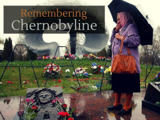 Remembering Chernobyl