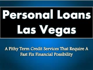 Personal Loans Las Vegas Are Easily Obtainable Without Hassles From Online Money Lenders