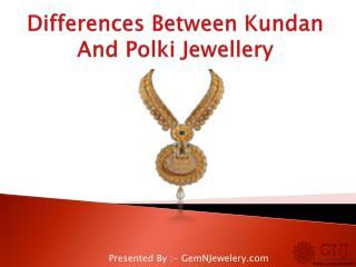 Differences Between Kundan And Polki Jewellery