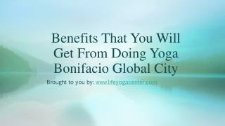 Benefits That You Will Get From Doing Yoga Bonifacio Global City
