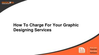 How To Charge For Your Graphic Designing Services
