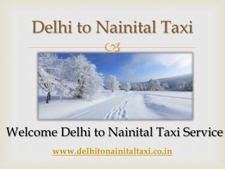Book Taxi by Nainital from Delhi - Delhi to Nainital Taxi