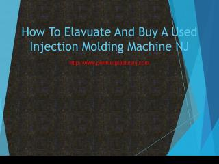 How To Elavuate And Buy A Used Injection Molding Machine NJ
