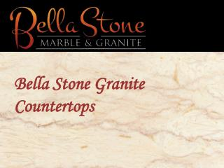 Bella Stone Granite Countertops