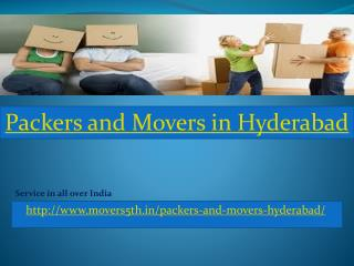 Movers5th Capable to manage all your moving needs in and from Hyderabad