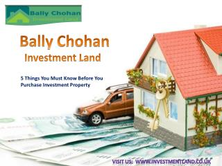 Bally Chohan Investment Land - 5 Things You Must Know Before You Purchase Investment Property