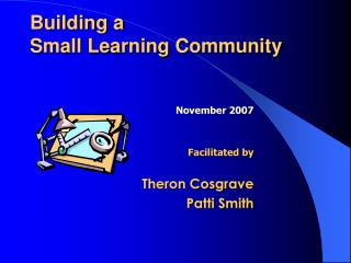 Building a  Small Learning Community