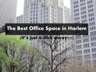 Best Office Space in Harlem