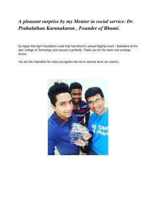 A pleasant surprise by my Mentor in social service: Dr. Prahalathan Karunakaran , Founder of Bhumi.
