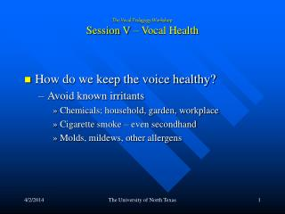 The Vocal Pedagogy Workshop Session V – Vocal Health