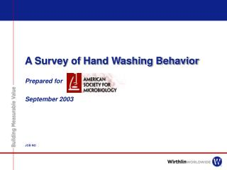 A Survey of Hand Washing Behavior
