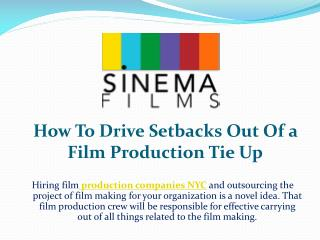 How To Drive Setbacks Out Of a Film Production Tie Up