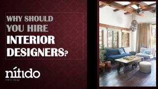 Why should you hire interior designers