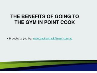THE BENEFITS OF GOING TO THE GYM IN POINT COOK