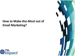 How to Make the Most out of Email Marketing!