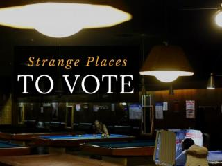 Strange places to vote