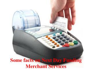 Some facts on Next Day Funding Merchant Services