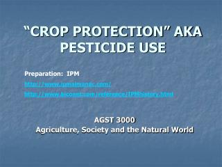 CROP PROTECTION  AKA PESTICIDE USE