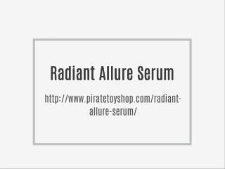 http://www.piratetoyshop.com/radiant-allure-serum/