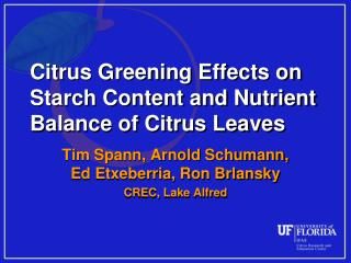 Citrus Greening Effects on Starch Content and Nutrient Balance of Citrus Leaves