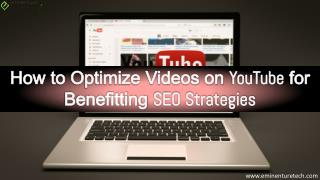How to Optimize Videos on Youtube for Benefitting SEO Strategies
