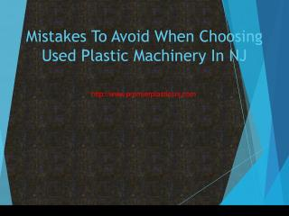 Mistakes To Avoid When Choosing Used Plastic Machinery In NJ