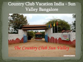 Country Club Vacation India - Sun Valley Bangalore