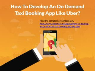 How to develop an on demand taxi booking app like uber?
