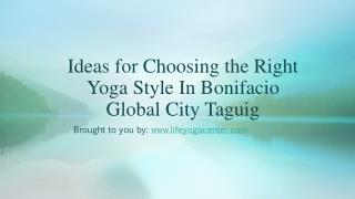 Ideas for Choosing the Right Yoga Style In Bonifacio Global City Taguig