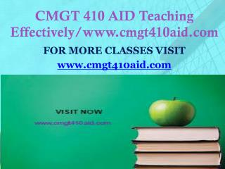 CMGT 410 AID Teaching Effectively/cmgt410aid.com