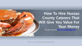 How To Hire Nassau County Caterers That Will Give You Value For Your Money