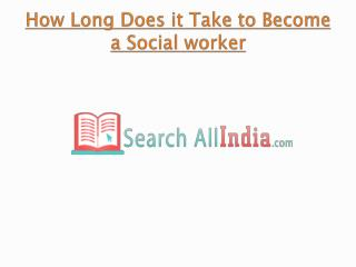 How Long Does it Take to Become a Social worker