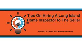 Tips On Hiring A Long Island Home InspectorTo The Seller
