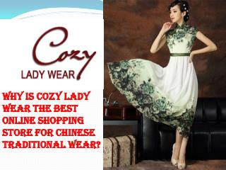 Why is Cozy lady wear the best online shopping store for Chinese traditional wear?