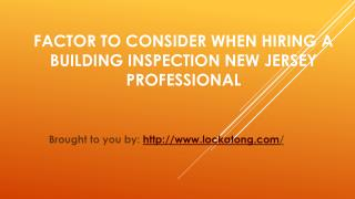 Factor To Consider When Hiring A Building Inspection New Jersey Professional
