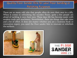 Quality Floor Sander Hire for your Floor Sanding or Polishing Purposes