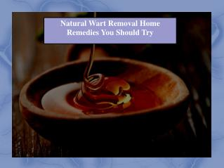 Natural Wart Removal Home Remedies You Should Try