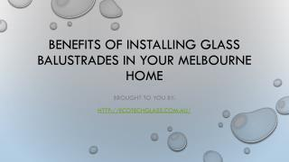BENEFITS OF INSTALLING GLASS BALUSTRADES IN YOUR MELBOURNE HOME