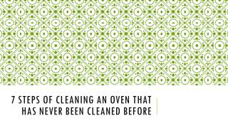 7 Steps of Cleaning An oven that has never been cleaned before