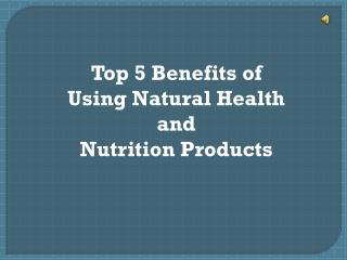 Top 5 benefits of natural health