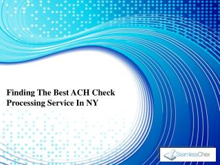 Finding The Best ACH Check Processing Service In NY
