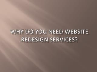 Why do you need website redesign services?
