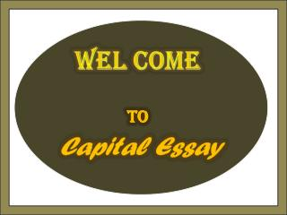 Capital Essay - Best Service Provider for Academic Writing and Editing Services