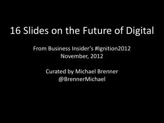 16 Slides On The Future Of Digital