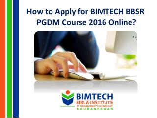 How to Apply for BIMTECH BBSR PGDM Course 2016 Online?