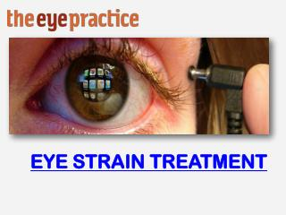 EYE STRAIN TREATMENT - The Eye Practice