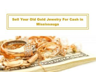 Sell Your Old Gold Jewelry For Cash in Mississauga