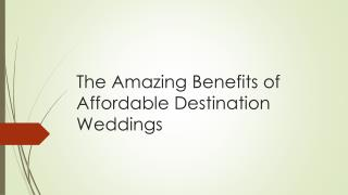 The Amazing Benefits of Affordable Destination Wedding