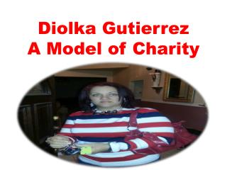 A Model of Charity - Diolka Gutierrez