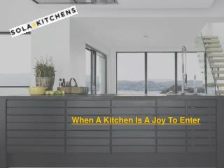 When A Kitchen Is A Joy To Enter